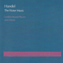 Handel: The Water Music/London Mozart Players, Jane Glover