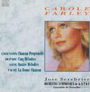 Chausson: Chanson perpetuelle / Faure: La Bonne chanson / Duparc: 5 Melodies / Satie: 4 Melodies/Carole Farley, Orchestre Symphonique de la R.T.B.F. Bruxelles, Ensemble de Bruxelles, José Serebrier