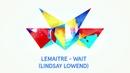Wait(Audio/Lindsay Lowend Remix)/Lemaitre featuring LOLO