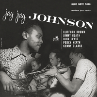 Jay Jay Johnson With Clifford Brown (feat. Clifford Brown, Jimmy Heath, John Lewis, Percy Heath, Kenny Clarke)