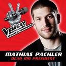 Dear Mr. President (Voice - Danmarks Største Stemme fra TV2)/Mathias Pachler