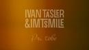 Pri Tebe/Ivan Tasler, I.M.T. Smile