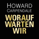 Worauf warten wir/Howard Carpendale