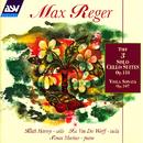 Reger: The 3 Cello Suites Op.131c; Viola Sonata Op.107/Keith Harvey, Ivo Van Der Werff, Simon Marlow