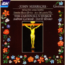 Merbecke: Missa Per arma iustitie etc./The Cardinall's Musick, Andrew Carwood, David Skinner