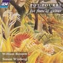 'Pot-Pourri' for flute & guitar/William Bennett, Simon Wynberg