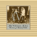 The Six Wives Of Henry VIII/Rick Wakeman