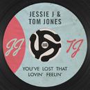 You've Lost That Lovin' Feelin'/Jessie J, Tom Jones