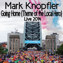 Going Home (Theme Of The Local Hero) (Live / 2014)/Mark Knopfler