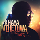 How Do You Love (Remix) (feat. Heavy-K)/Khaya Mthethwa