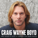 My Baby's Got A Smile On Her Face/Craig Wayne Boyd
