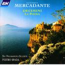 Mercadante: Decimini; La Poesia/The Philharmonia Soloists, Pietro Spada