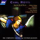 Rutti: Sacred Choral Music/Lesley-Jane Rogers, Deborah Miles-Johnson, Christopher Hobkirk, Neil Mackenzie, Simon Birchall, BBC Symphony Chorus, Stephen Jackson
