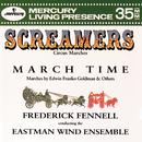 スクリ―マズ~サ―カス・マ―チ名曲集/Eastman Wind Ensemble, Frederick Fennell