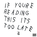 If You're Reading This It's Too Late/Drake
