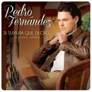 Si Tuviera Que Decirlo (Version Banda)/Pedro Fernández
