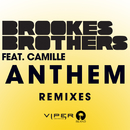 Anthem (Remixes) (feat. Camille)/Brookes Brothers