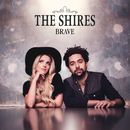 Brave (Deluxe)/The Shires