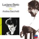 Musiche per pianoforte/Andrea Bacchetti, Luciano Berio