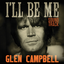 Glen Campbell: I'll Be Me   Original Motion Picture Soundtrack/Glen Campbell