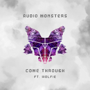 Come Through (feat. Wolfie)/Audio Monsters
