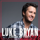 Crash My Party (International Tour Edition)/Luke Bryan