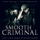 Smooth Criminal/Tony Succar, Jean Rodriguez