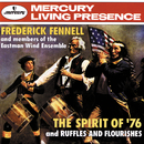 The Spirit of '76/Ruffles and Flourishes/Eastman Wind Ensemble, Frederick Fennell