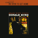 I'm Tryin' To Get Home (Remastered 2015)/Donald Byrd