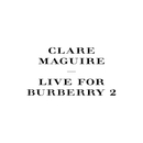 Live For Burberry (Pt. 2)/Clare Maguire