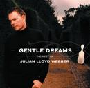 ジェントル・ドリームズ~ベスト・オブ・ジュリアン・ロイド・ウェッバー/Julian Lloyd Webber