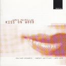 James MacMillan: Kiss On Wood/Raphael Wallfisch, John York, The Nash Ensemble