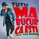 Ma bucur ca esti (feat. Ana Baniciu)/TUTU