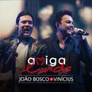 Amiga Linda/João Bosco & Vinicius
