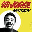 Motoboy/Seu Jorge