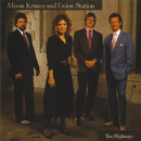 Two Highways/Alison Krauss & Union Station