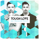 So Freakin' Tight/Tough Love