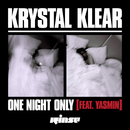 One Night Only (feat. Yasmin)/Krystal Klear