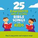 25 Favorite Sing-A-Long Bible Songs For Kids/Songtime Kids