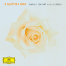 A Spotless Rose/Gabrieli Consort, Paul McCreesh