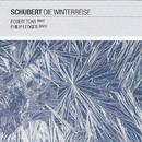 Schubert: Die Winterreise/Robert Tear, Sir Philip Ledger