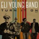 Turn It On EP/Eli Young Band
