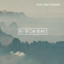 God Only Knows/Byron Bay