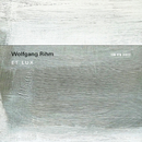 Wolfgang Rihm: Et Lux/Huelgas Ensemble, Minguet Quartett, Paul van Nevel