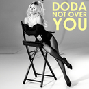 Not Over You/Doda