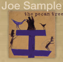 The Pecan Tree/Joe Sample