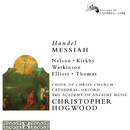 Handel: Messiah (Remastered 2014)/Emma Kirkby, Judith Nelson, Carolyn Watkinson, Paul Elliot, David Thomas, Choir of Christ Church Cathedral, Oxford, The Academy of Ancient Music, Christopher Hogwood