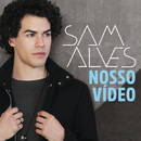 Nosso Vídeo/Sam Alves