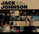Better Together (International)/Jack Johnson