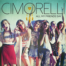 All My Friends Say/Cimorelli